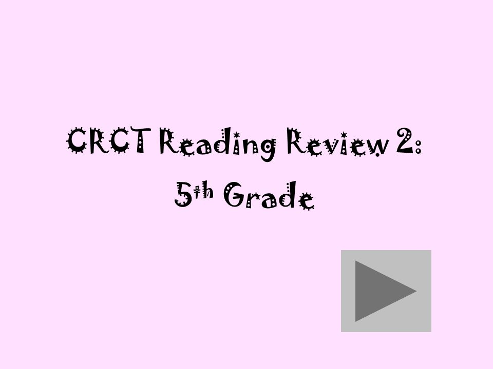 CRCT Reading Review 2: 5 th Grade