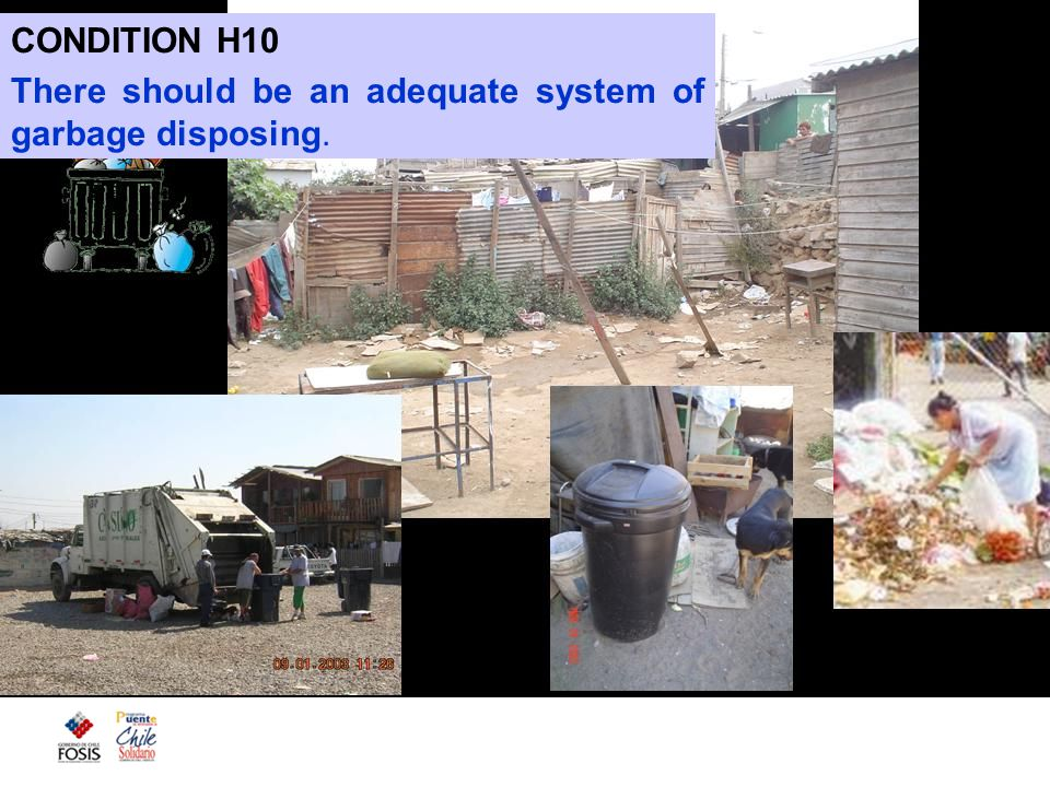 CONDITION H10 There should be an adequate system of garbage disposing.