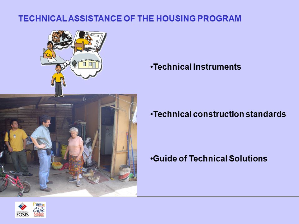 TECHNICAL ASSISTANCE OF THE HOUSING PROGRAM Technical Instruments Technical construction standards Guide of Technical Solutions