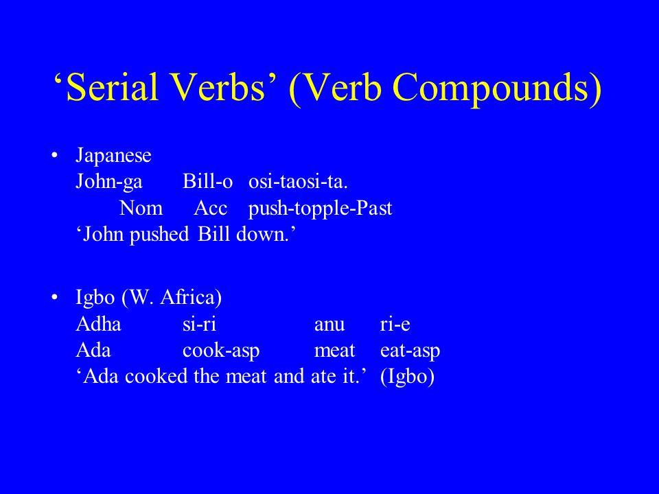 'Serial Verbs' (Verb Compounds) Japanese John-gaBill-oosi-taosi-ta.