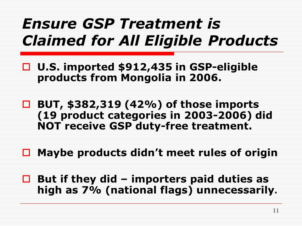 11 Ensure GSP Treatment is Claimed for All Eligible Products  U.S.