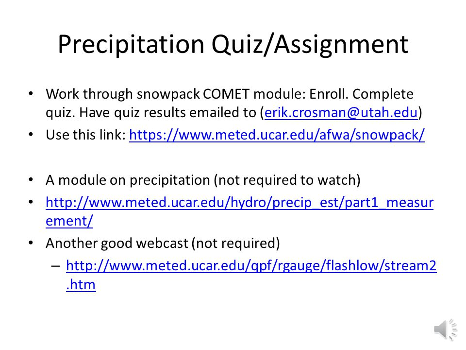 Precipitation Quiz/Assignment Work through snowpack COMET module: Enroll.