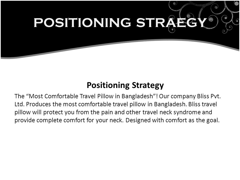 Positioning Strategy There are some reasons why one should use travel pillow during traveling- ensure complete support for head and neck will soothe muscle tensions, offer relief from shoulder/neck tightness and pain prevent headaches prevent long term neck hazards So, Say good-bye to Travel Neck Syndrome and embrace the only travel pillow that delivers Complete Support.
