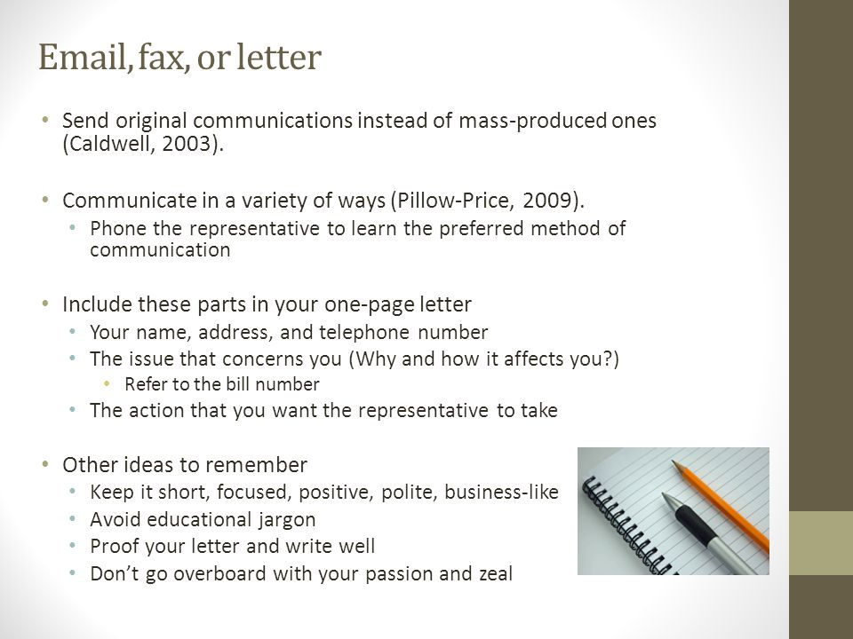 Email, fax, or letter Send original communications instead of mass-produced ones (Caldwell, 2003).