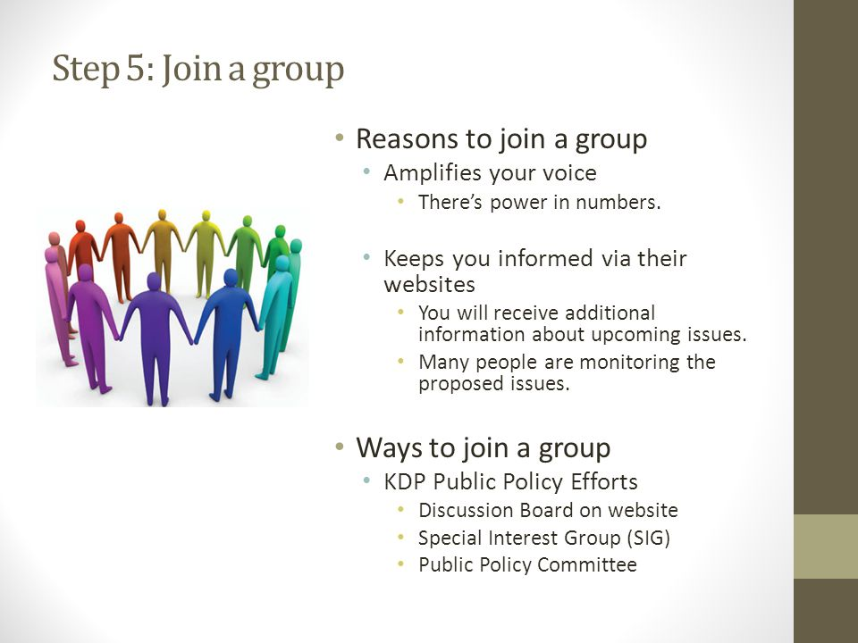 Step 5: Join a group Reasons to join a group Amplifies your voice There's power in numbers.