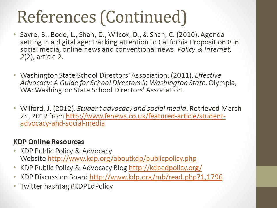 References (Continued) Sayre, B., Bode, L., Shah, D., Wilcox, D., & Shah, C. (2010). Agenda setting in a digital age: Tracking attention to California