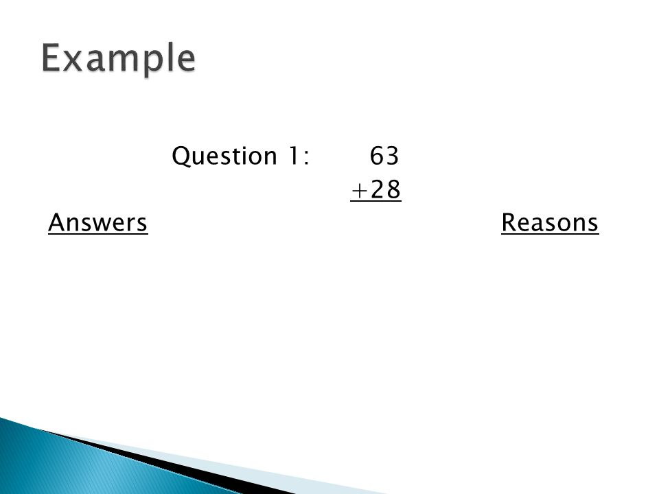 Question 1:63 +28 AnswersReasons