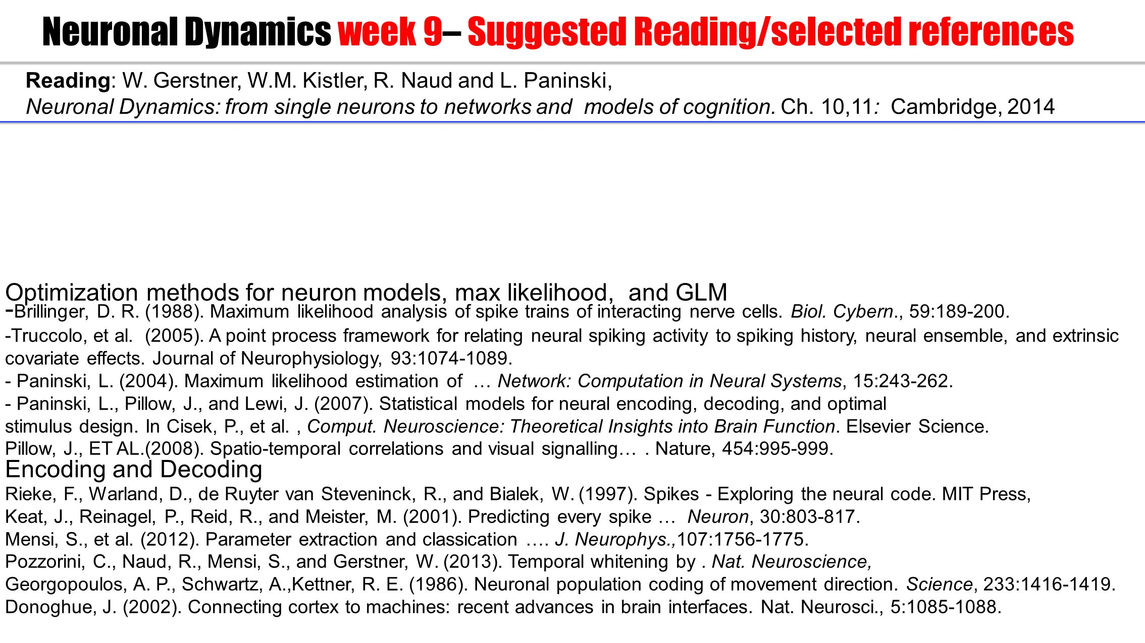Neuronal Dynamics week 9– Suggested Reading/selected references Reading: W.