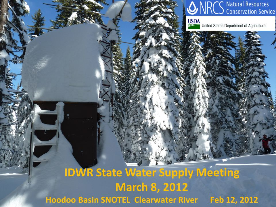 IDWR State Water Supply Meeting March 8, 2012 Hoodoo Basin SNOTEL Clearwater River Feb 12, 2012