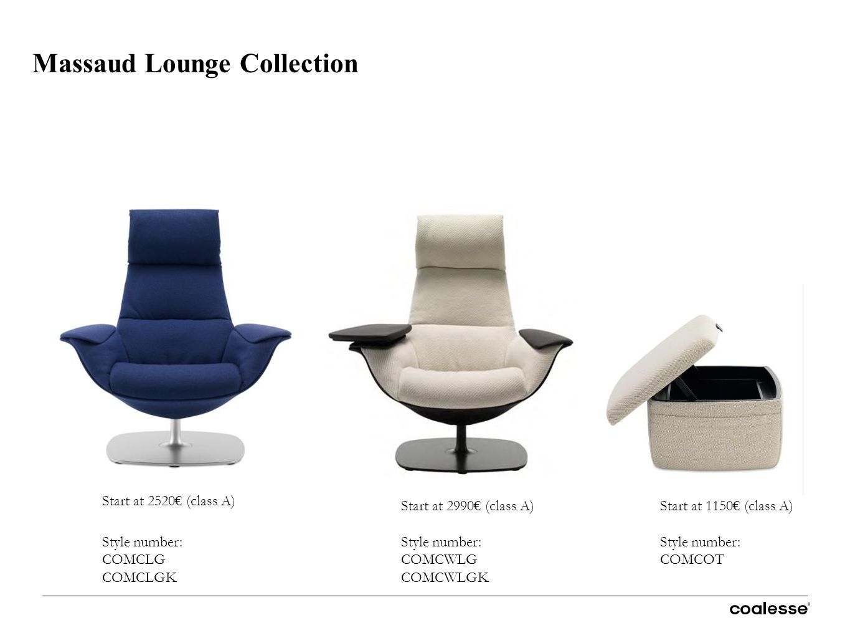 Massaud Lounge Collection Start at 2520€ (class A) Start at 1150€ (class A)Start at 2990€ (class A) Style number: COMCLG COMCLGK Style number: COMCOT Style number: COMCWLG COMCWLGK