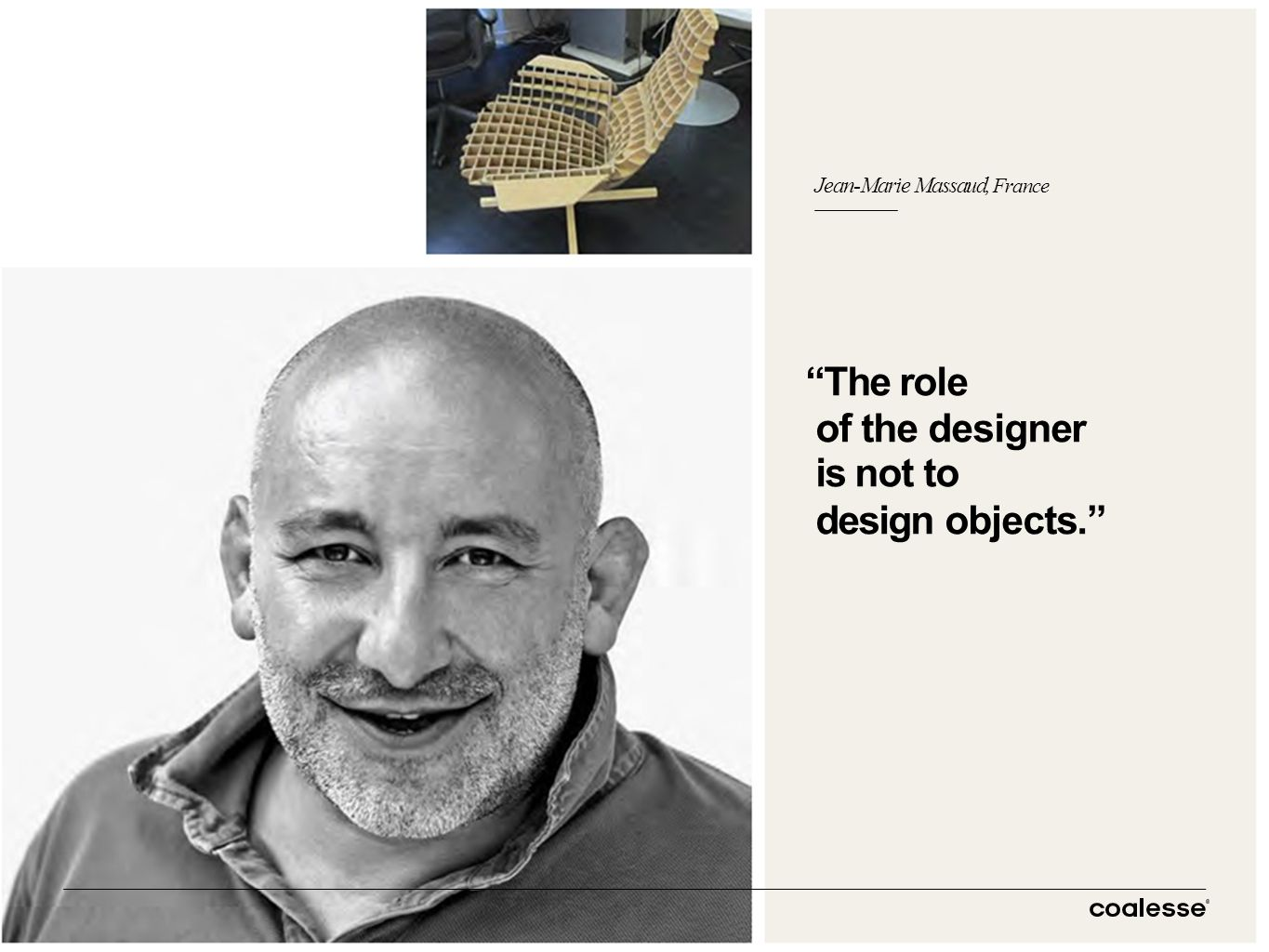 PAGEDATETITLE The role of the designer is not to design objects. Jean-Marie Massaud, France