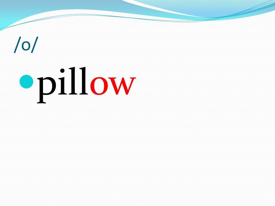 /o/ pillow