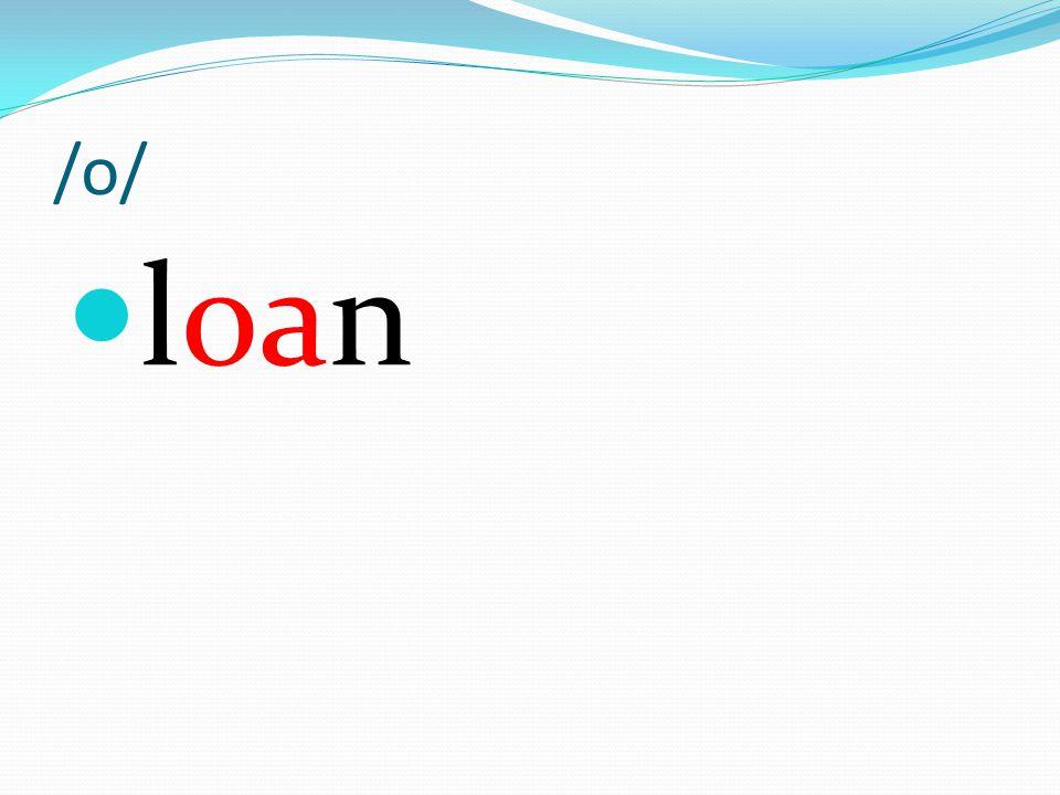 /o/ loan