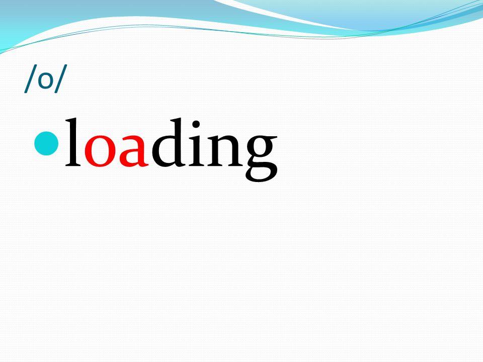 /o/ loading