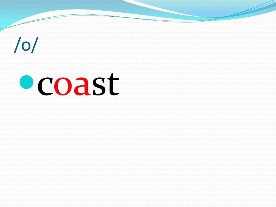 /o/ coast