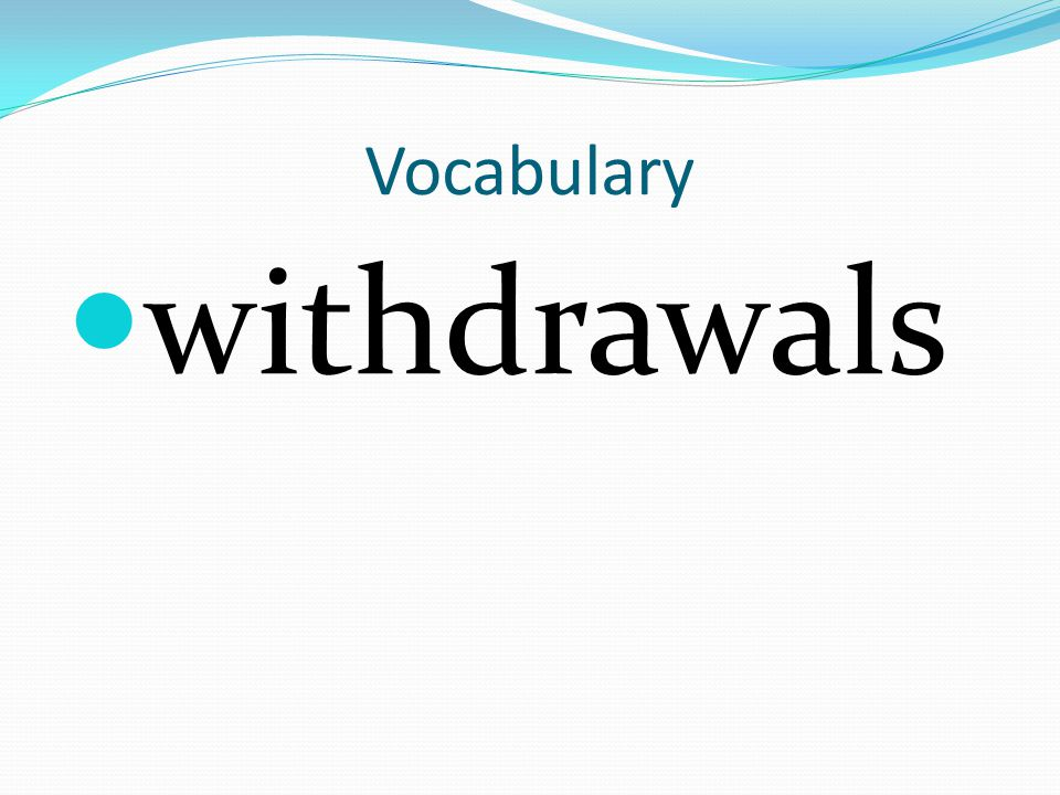 Vocabulary withdrawals