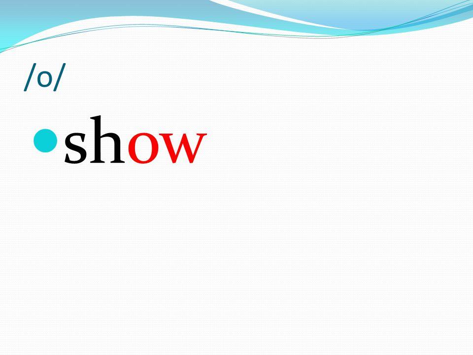 /o/ show