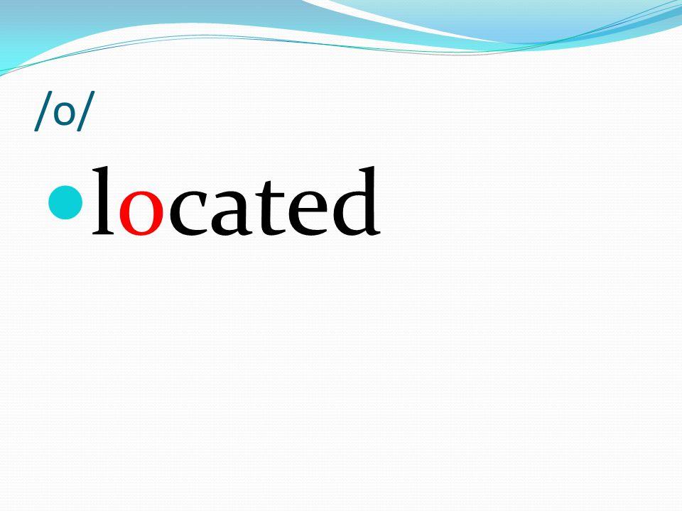 /o/ located