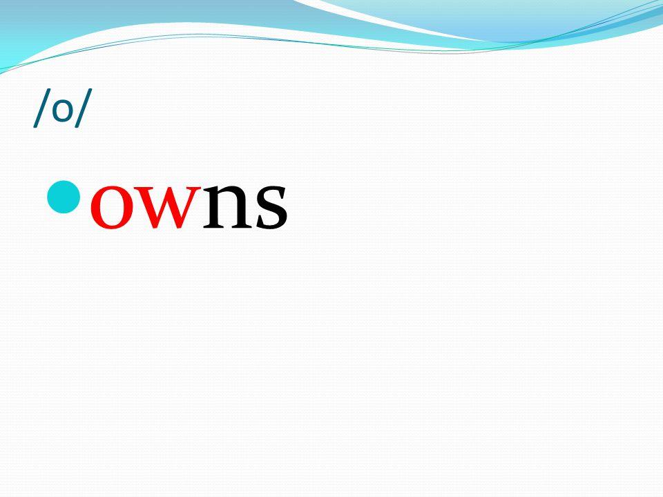 /o/ owns