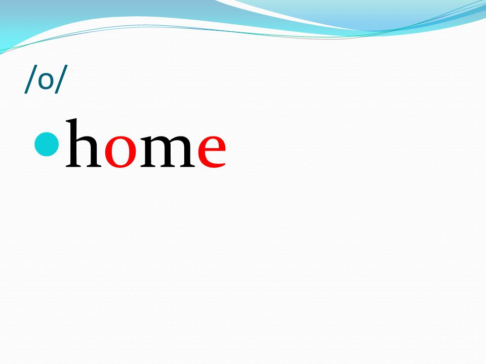 /o/ home