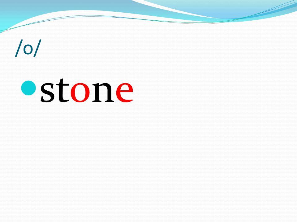/o/ stone