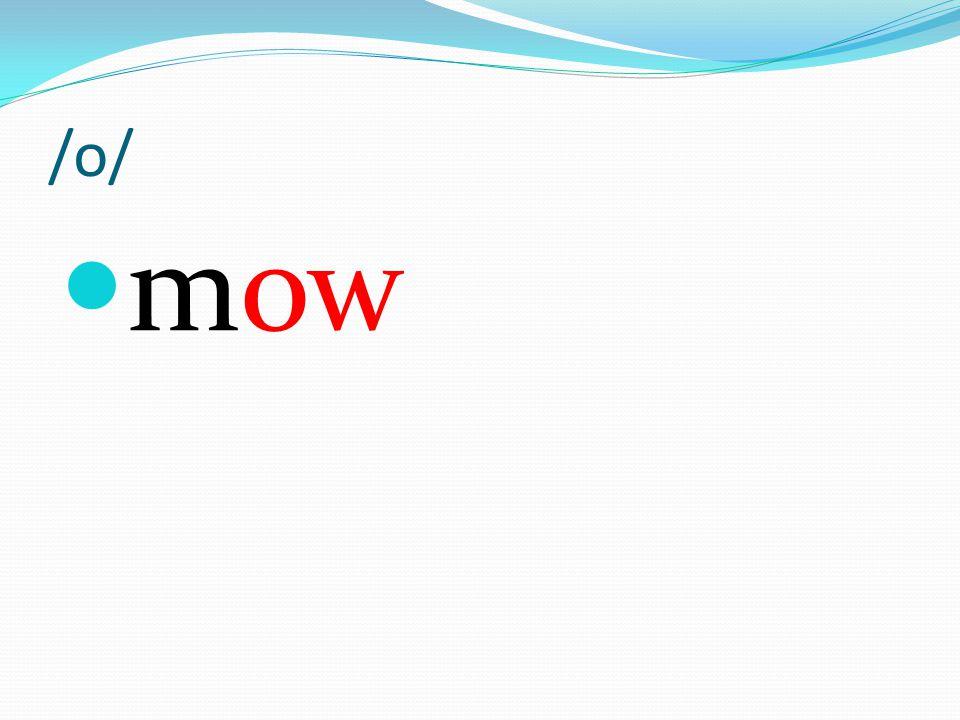 /o/ mow
