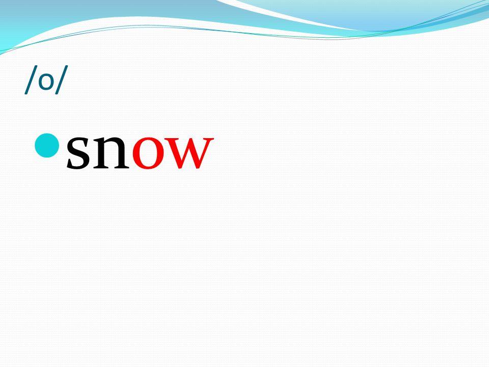/o/ snow