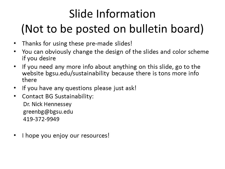 Slide Information (Not to be posted on bulletin board) Thanks for using these pre-made slides.
