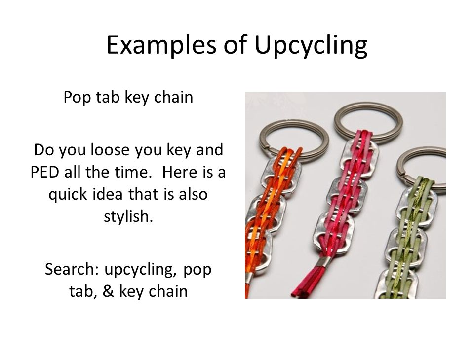 Examples of Upcycling Pop tab hangers You have pretty limited closet space in your room.