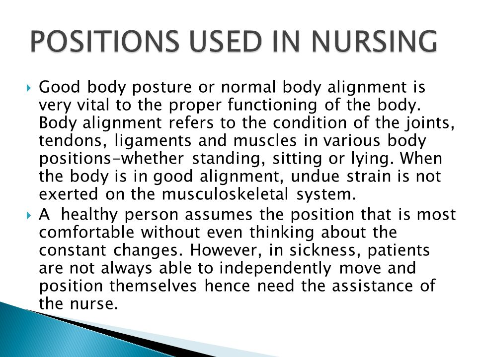 Good body posture or normal body alignment is very vital to the proper functioning of the body.