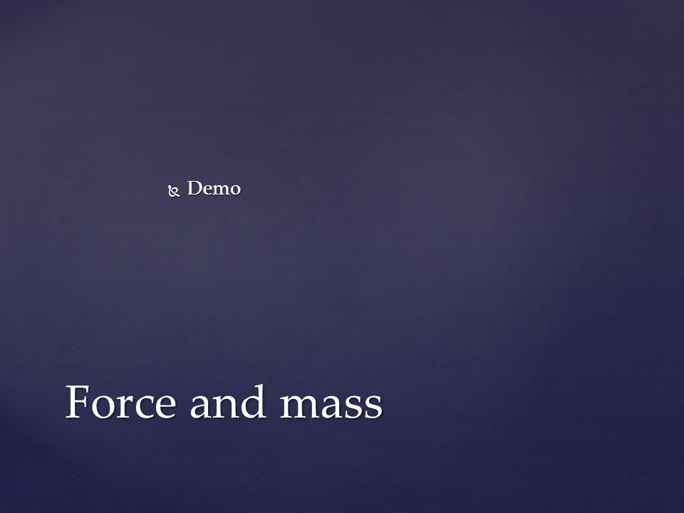  Demo Force and mass