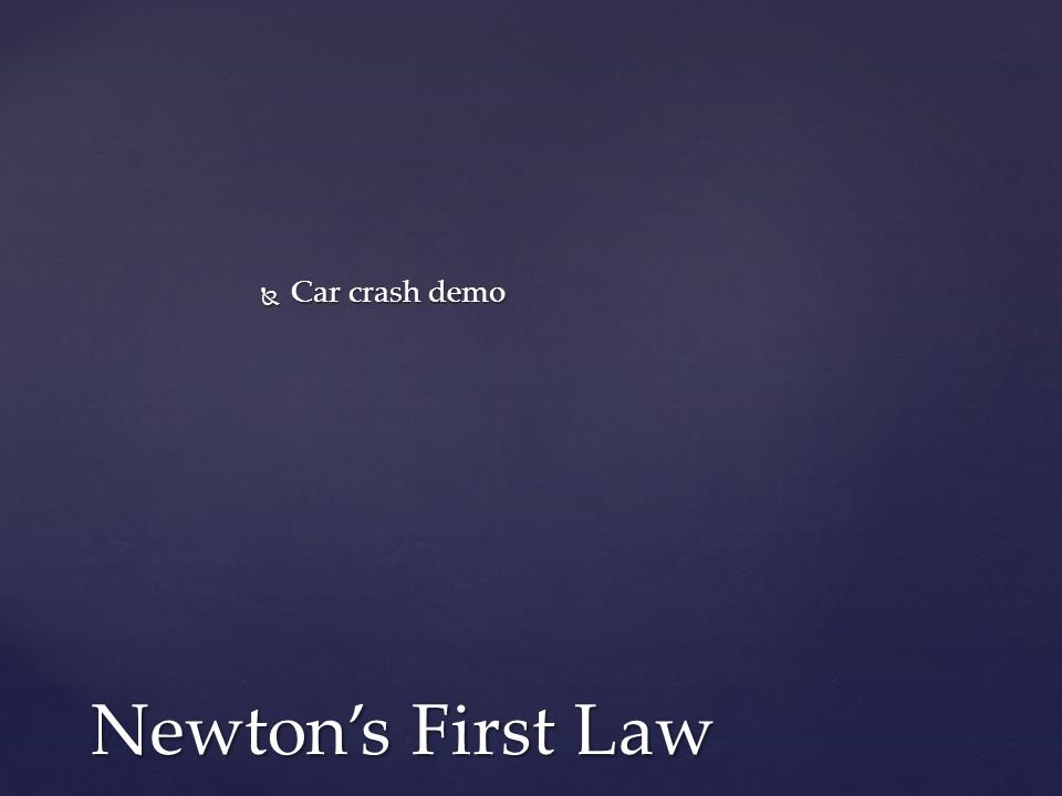  Car crash demo Newton's First Law