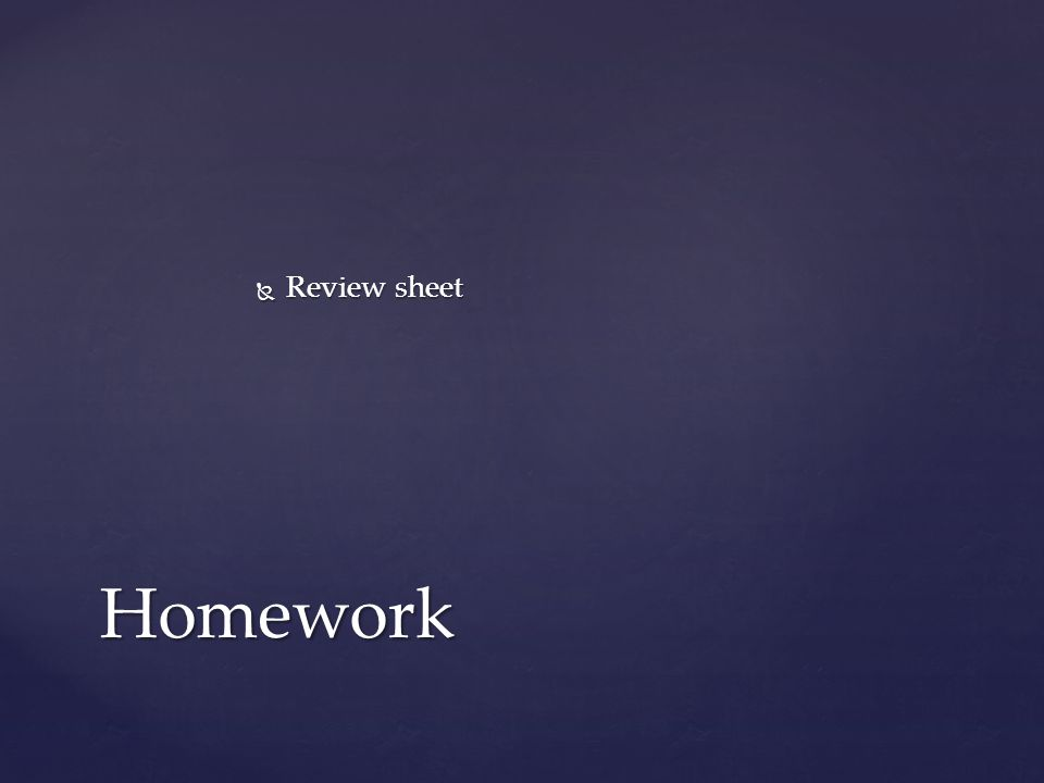  Review sheet Homework