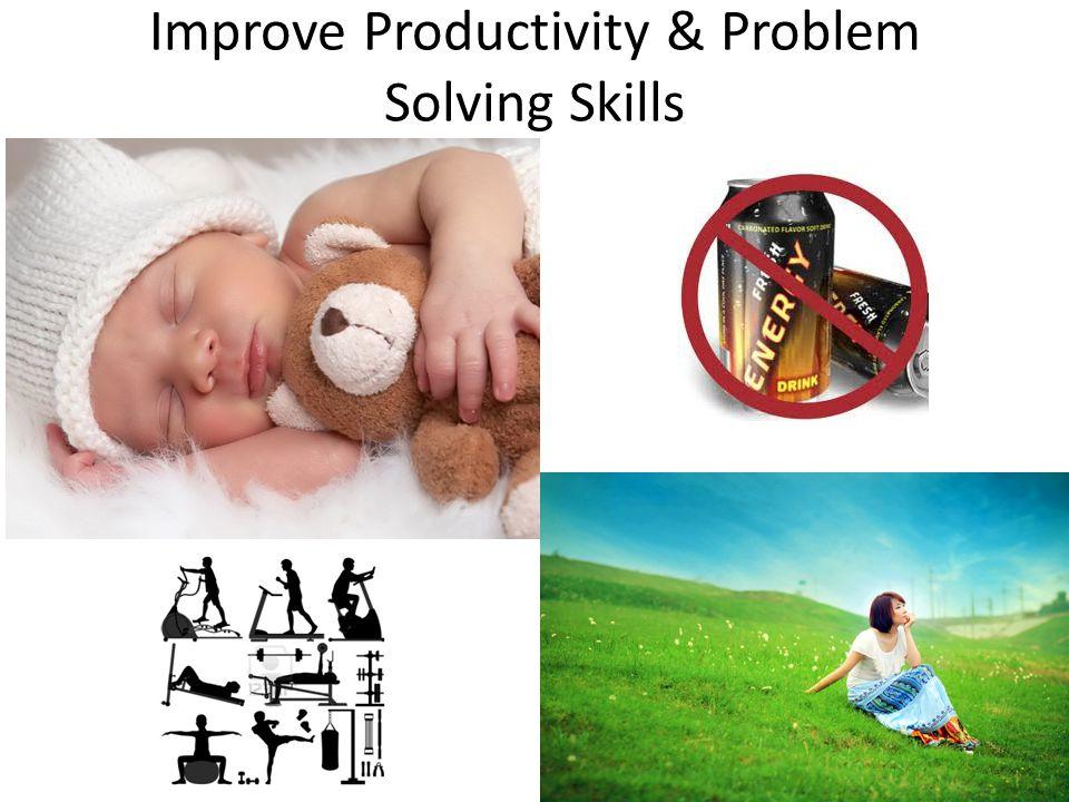 Improve Productivity & Problem Solving Skills