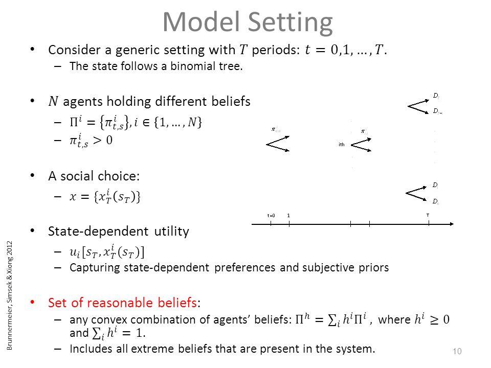 Brunnermeier, Simsek & Xiong 2012 Model Setting 10