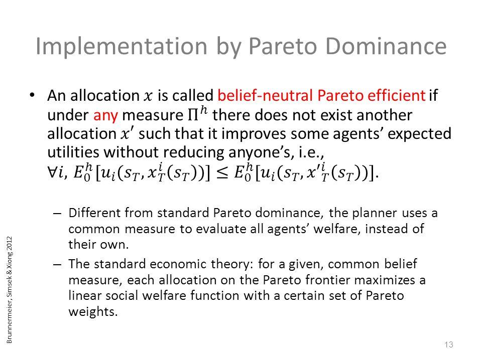 Brunnermeier, Simsek & Xiong 2012 Implementation by Pareto Dominance 13