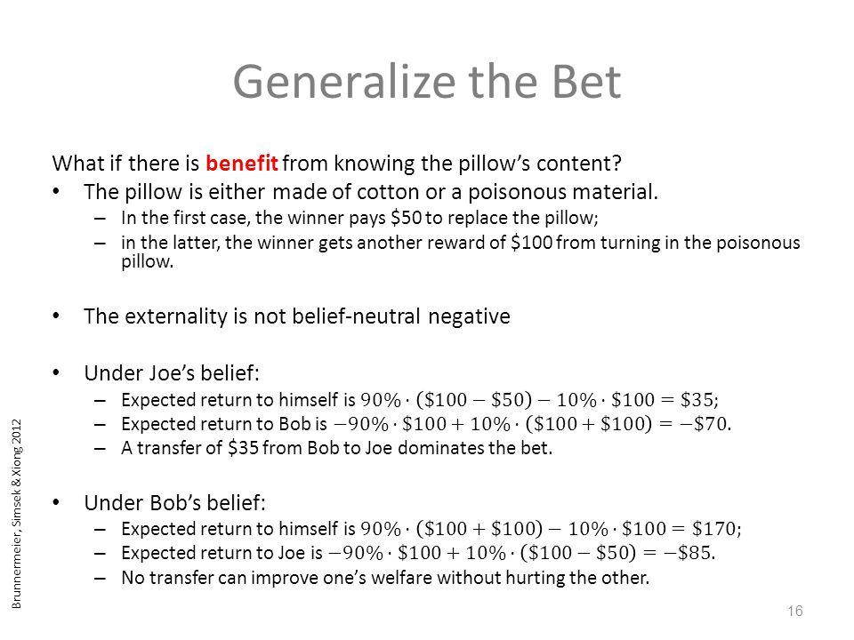 Brunnermeier, Simsek & Xiong 2012 Generalize the Bet 16