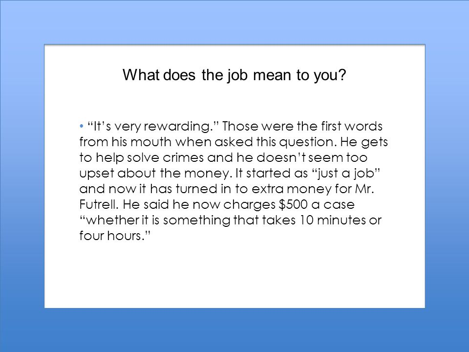 What does the job mean to you.