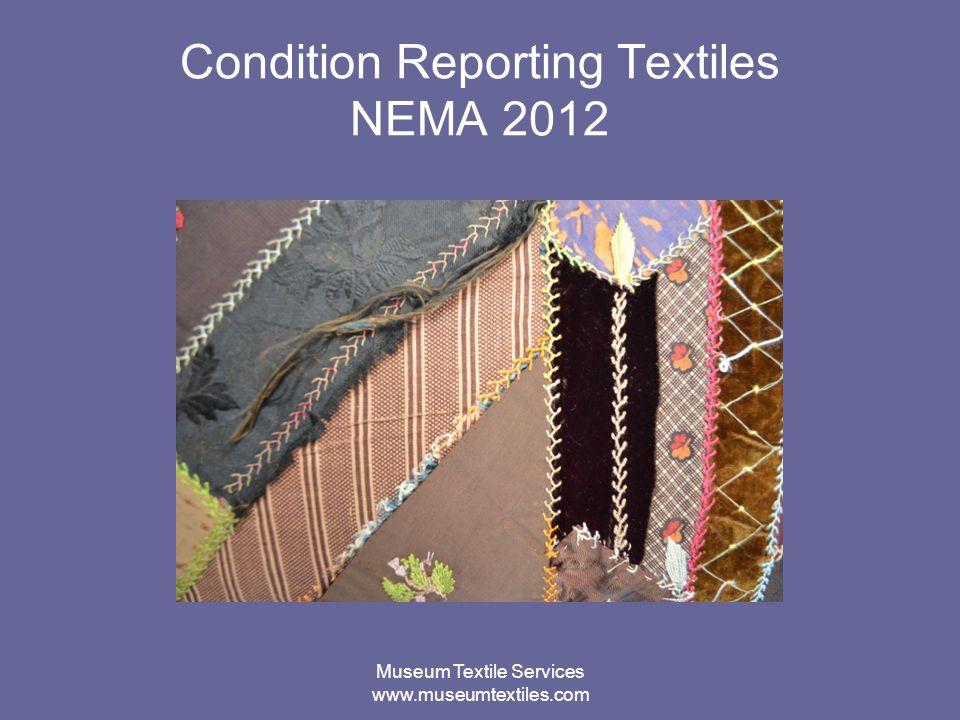 Museum Textile Services www.museumtextiles.com Condition Reporting Textiles NEMA 2012