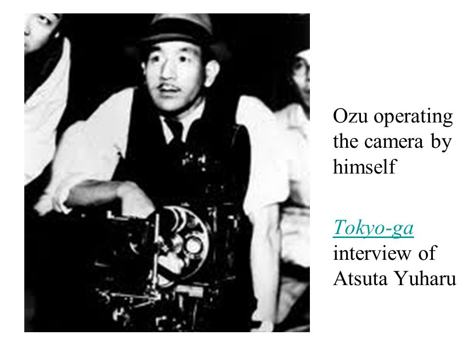 Ozu operating the camera by himself Tokyo-ga Tokyo-ga interview of Atsuta Yuharu