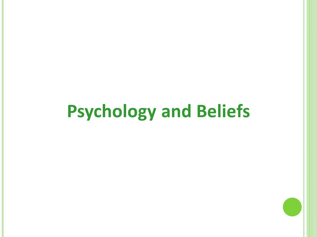 Psychology and Beliefs