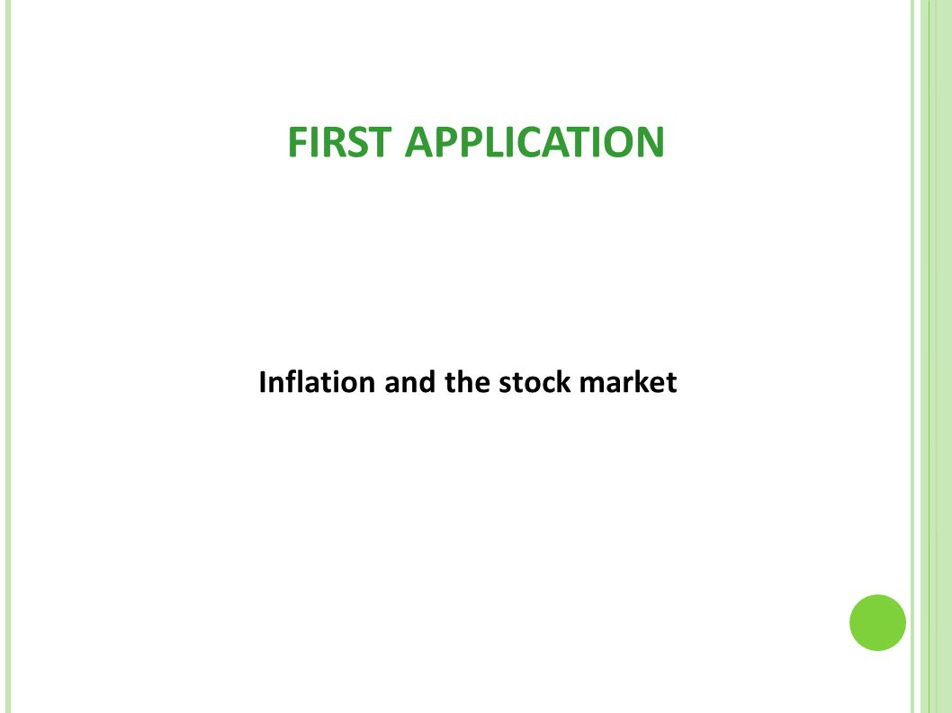 FIRST APPLICATION Inflation and the stock market
