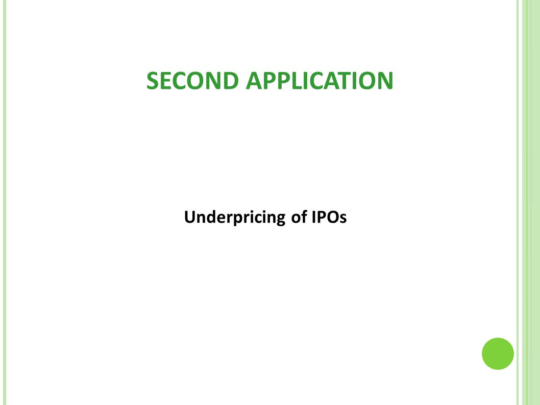 SECOND APPLICATION Underpricing of IPOs