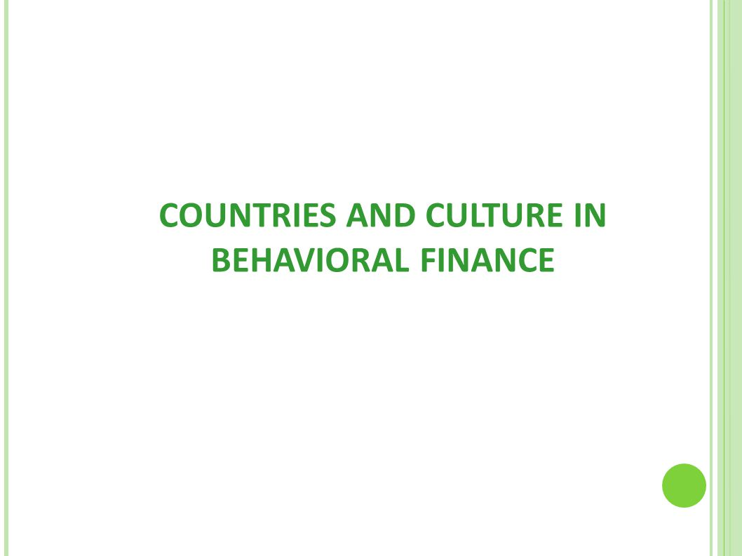 COUNTRIES AND CULTURE IN BEHAVIORAL FINANCE