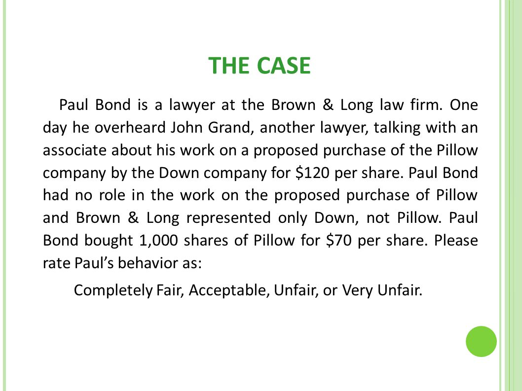 THE CASE Paul Bond is a lawyer at the Brown & Long law firm. One day he overheard John Grand, another lawyer, talking with an associate about his work