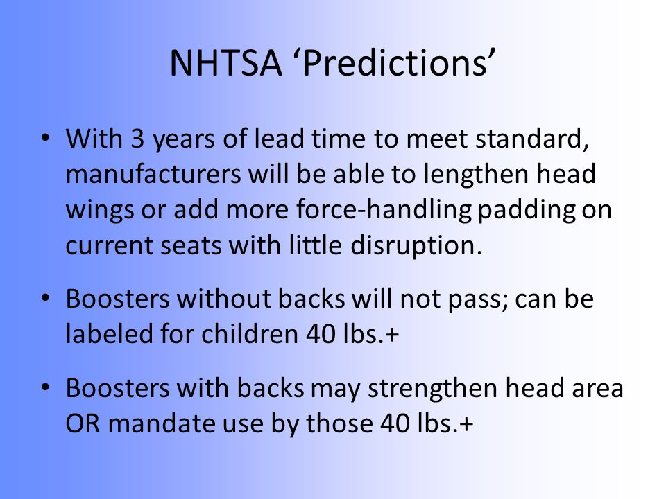 NHTSA 'Predictions' With 3 years of lead time to meet standard, manufacturers will be able to lengthen head wings or add more force-handling padding on current seats with little disruption.