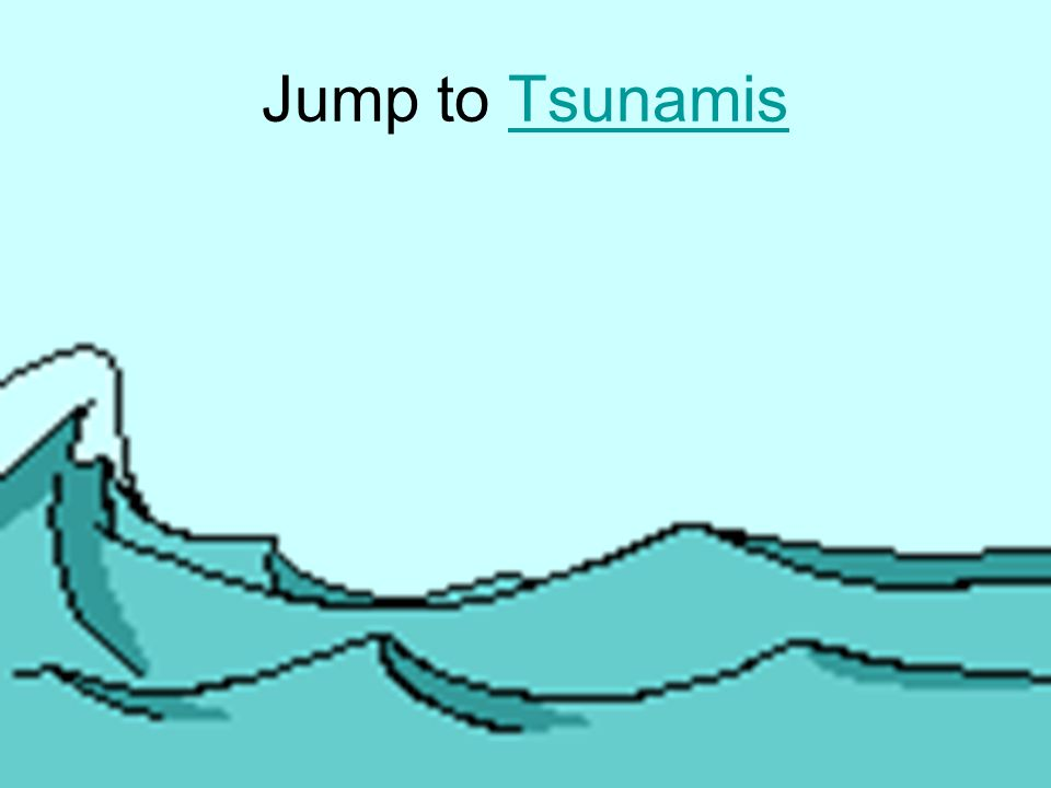 Jump to TsunamisTsunamis