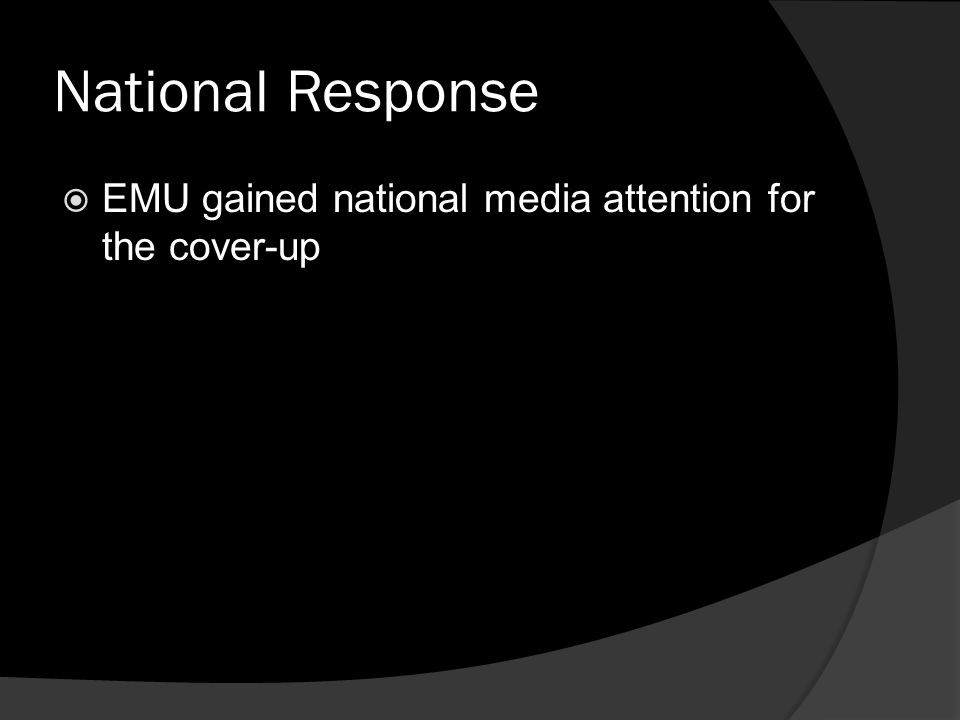 National Response  EMU gained national media attention for the cover-up