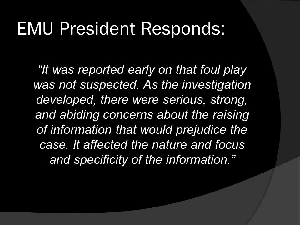 EMU President Responds: It was reported early on that foul play was not suspected.