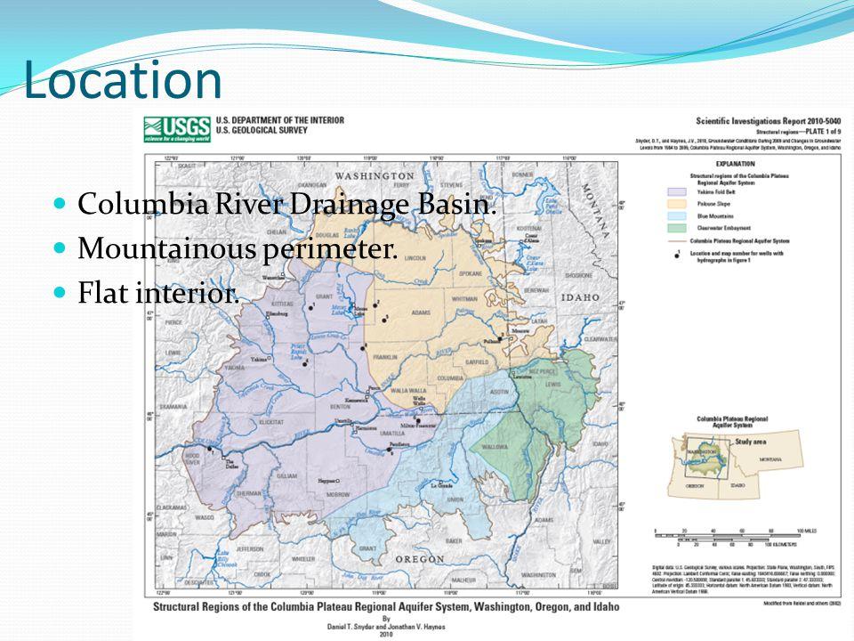 Location Columbia River Drainage Basin. Mountainous perimeter. Flat interior.